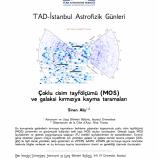 Çoklu Cisim Tayfölçümü (MOS) ve Galaksi Kırmızıya Kayma Taramaları