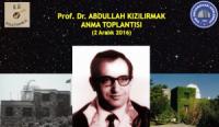 Prof. Dr. Abdullah KIZILIRMAK Anma Toplantısı