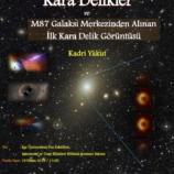 Karadelikler ve M87 Galaksi Merkezinden Alınan İlk Karadelik Görüntüsü