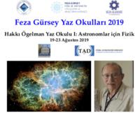 Hakkı Ögelman Yaz Okulu 2019: Astronomlar İçin Fizik