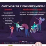 Öğretmenlerle Astronomi Semineri – 1